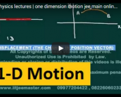 iit jee physics lectures on 1d motion