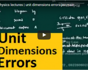 iit jee physics lectures on unit dimension errors