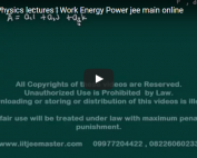 iit jee physics lectures on work energy power